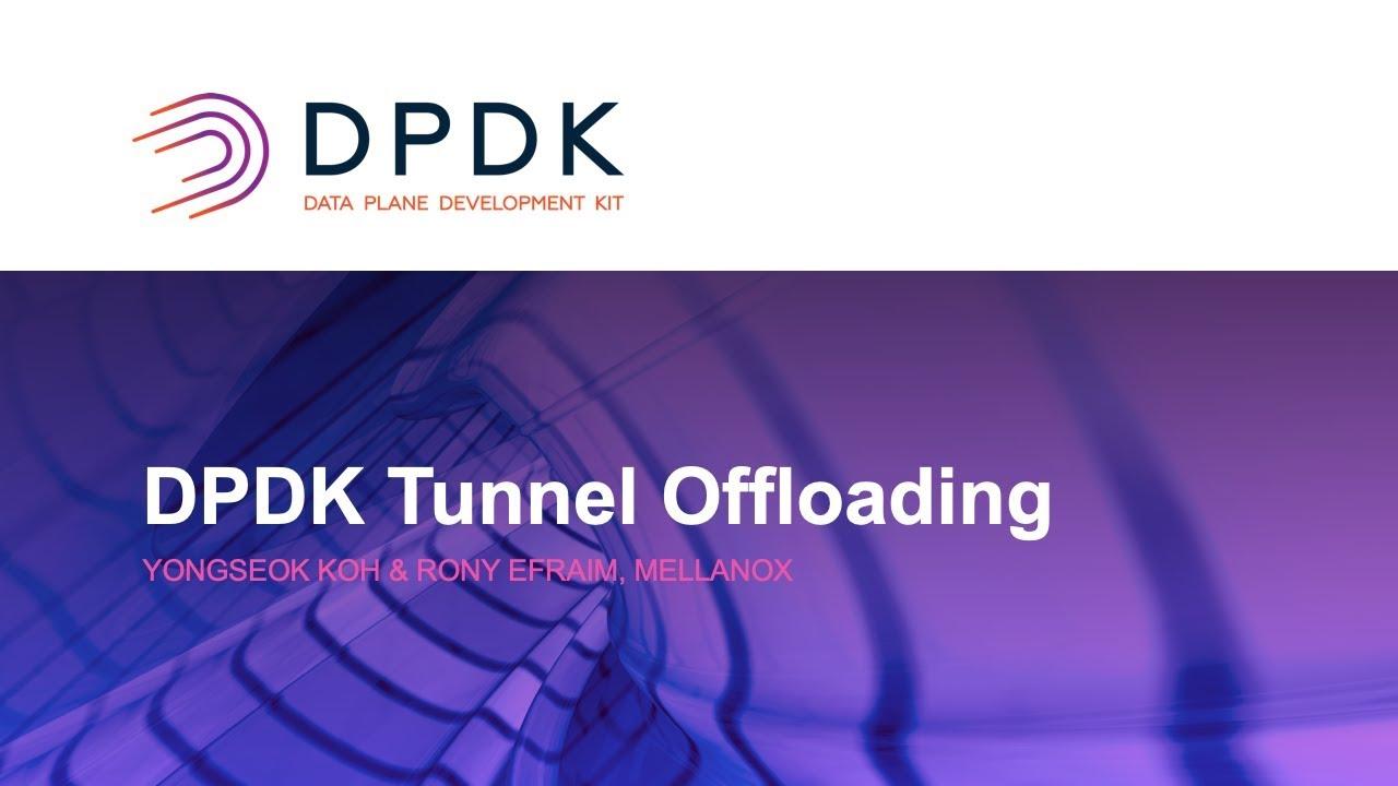 DPDK Tunnel Offloading - Yongseok Koh & Rony Efraim, Mellanox