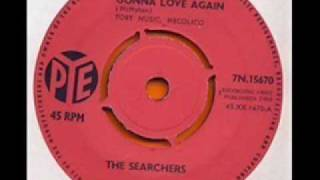The Searchers - No One Else Could Love You