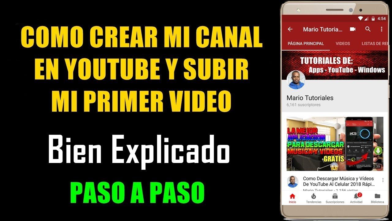 Como Crear Un Buen Canal De Youtube Y Subir Tu Primer Vídeo 2019 Youtube