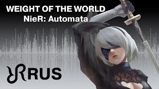 NieR:Automata [Weight of the World] Keiichi Okabe RUS song #cover