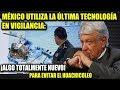 SORPRENDE AMLO ¡USA ALTA TECNOLOGÍA PARA ATRAPAR A LOS HUACHICOLEROS!