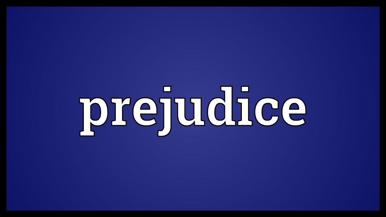 About what is prejudice