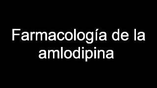 Farmacología de la amlodipina
