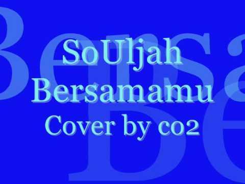SoUljah Bersamamu Cover by co2