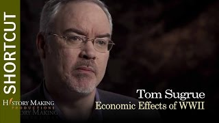 Tom Sugrue on The Economic Effects of WWII