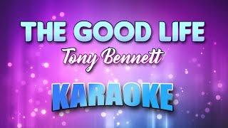 Good Life, The - Tony Bennett (Karaoke version with Lyrics)