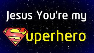 HEROES VBS  - Jesus You're My Superhero