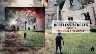 Restless Streets - My Life As A Frequency