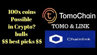 100x coins next bulls tomochain and chainlink??