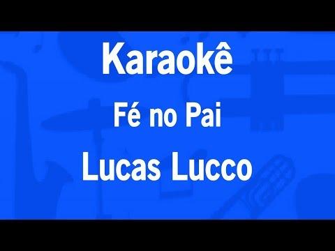 Karaokê Fé no Pai - Lucas Lucco