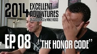 Excellent Adventures of Gootecks & Mike Ross 2014! Ep. 8: THE HONOR CODE