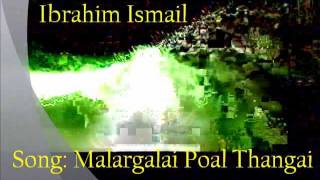 Malargalai Poal Thangai Song - Ibrahim