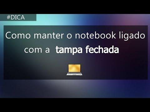 Como Manter o Notebook Ligado Com a Tampa Fechada