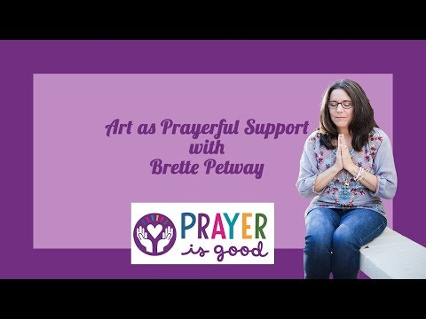 Art as Prayerful Support with Author and Artist, Brette Petway  #29