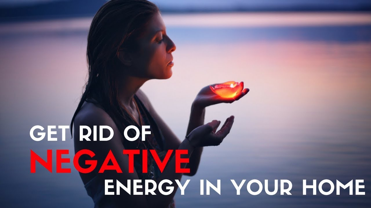 5 Ways To REMOVE NEGATIVE ENERGY From Your HOME   Clear Negative Energy  From Your Life!
