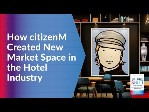 How citizenM Created New Market Space in the Hotel Industry