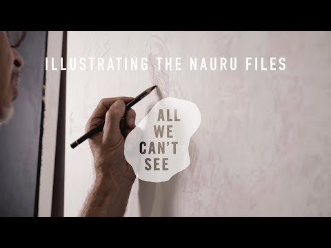 All We Can't See - Illustrating the Nauru Files