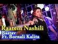Download Raatein Nashili | Assamese Song | Club Mix | Party Song | Bastav Ft. Bornali Kalita MP3 song and Music Video