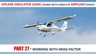 Drag Factor Airplane In Unity - Part 27 | Airplane Simulator Game Course In Urdu/Hindi
