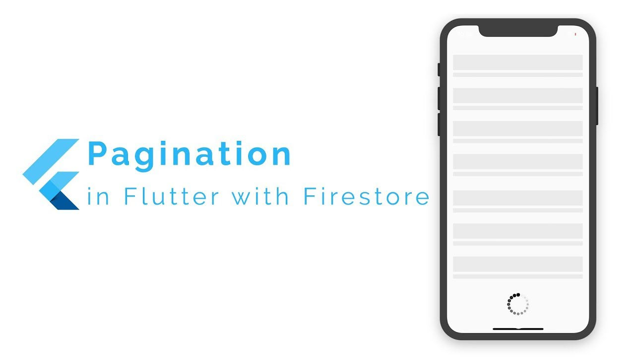 Pagination in Flutter using Firebase's Cloud Firestore : FlutterDev