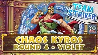 [OPTC COLO] Chaos Kyros - ROUND 4 - Violet - Team Striker F2P