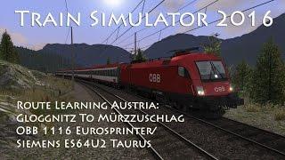 Train Simulator 2016 - Route Learning: Semmeringbahn - Gloggnitz to Mürzzuschlag (OBB 1116) // 60fps