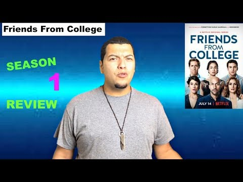 Friends From College Season 1 Review (SPOILER)