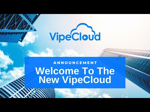 Welcome To The New VipeCloud