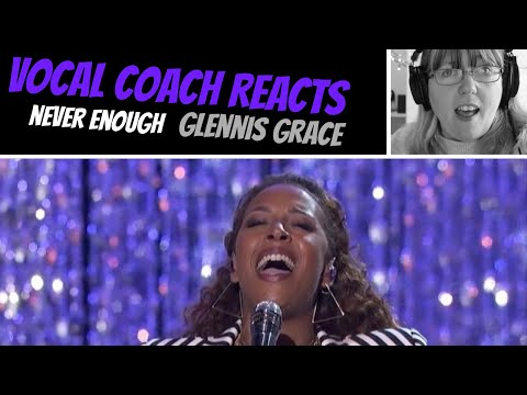 Vocal Coach Reacts to Glennis Grace Never Enough Americas Got Talent 2018