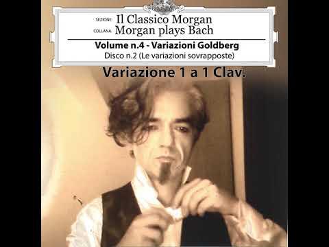 Morgan - Il Classico Morgan - Morgan plays Bach - Variazione 1 a 1 Clav.
