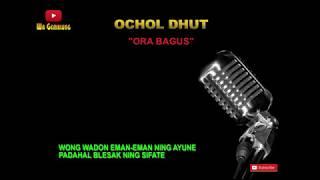OCHOL - ORA BAGUS | VIDEO LIRIK | BEST AUDIO