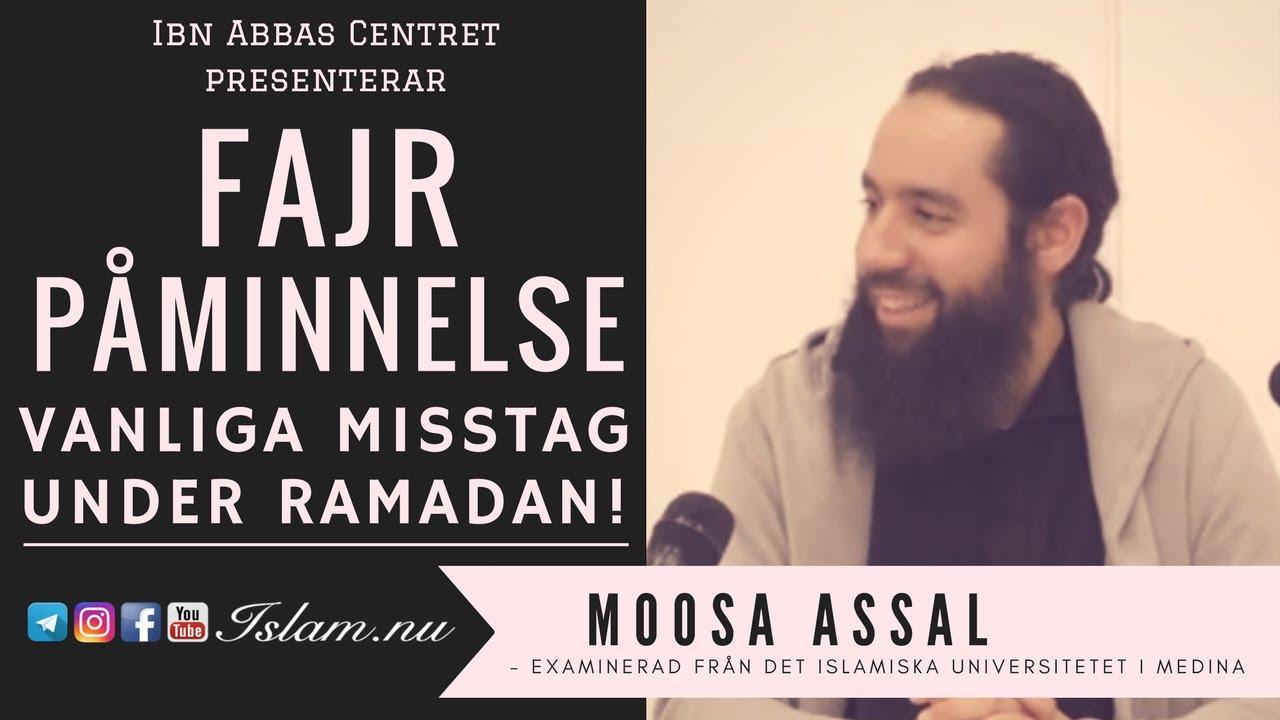 Vanliga misstag under Ramadan | Fajr Påminnelse med Moosa Assal