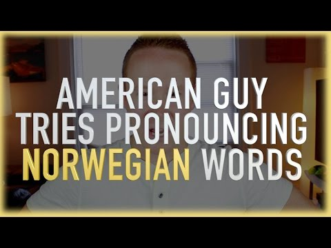 American Guy Tries Pronouncing Norwegian Words