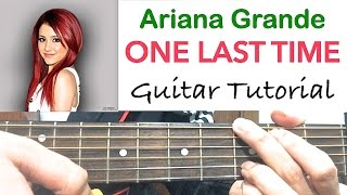 one last time ariana grande   guitar tutorial guitar lesson chords