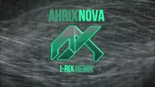 Ahrix - Nova (I-RIX Remix)