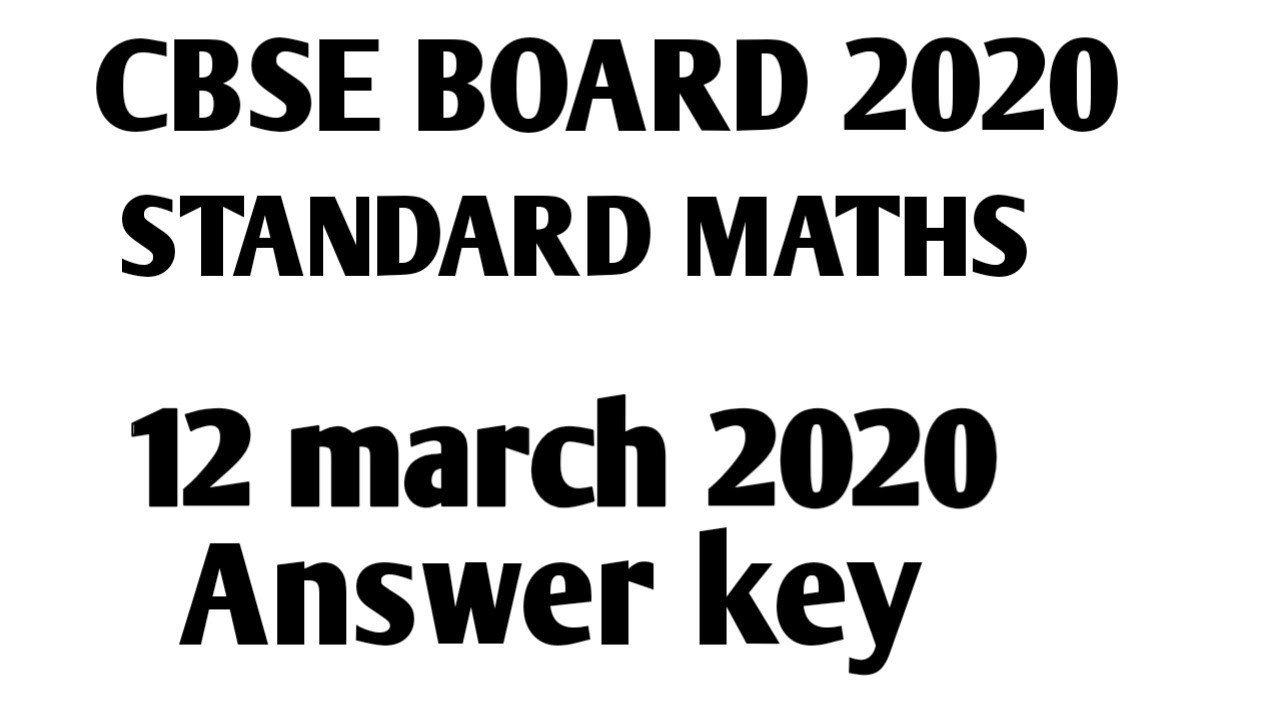 CBSE BOARD 2020 CLASS 10 STANDARD MATHS PAPER ANSWER KEY