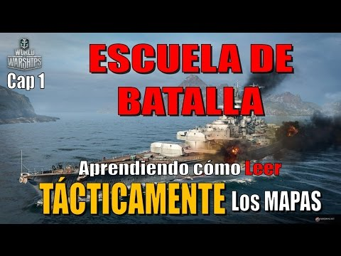 World of warships ESCUELA DE BATALLA ¿Como leer tácticamente