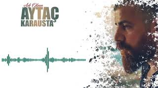 Aytaç Karausta - Oy Yare [ Aşk Olsun © 2017 İber Prodüksiyon ] Video