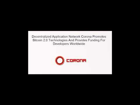 Decentralized Application Network Corona Promotes Bitcoin 2.0 Technologies