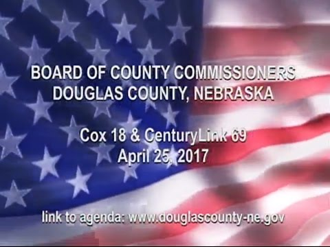 Board of County Commissioners Douglas County Nebraska, April 25, 2017