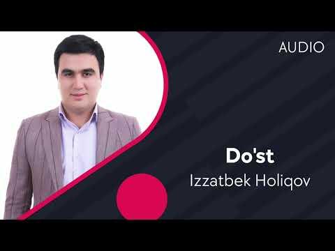 Izzatbek Holiqov - Do'st