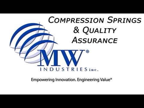 Quality Assurance for Compression Springs - MW Industries, Inc.