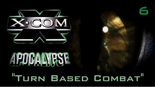 """Let's Play X-Com Apocalypse - [ep 6] - """"Turn Based Combat""""  - (Gameplay / Playthrough)"""