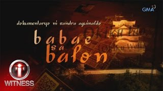 I-Witness: 'Babae sa Balon,' a documentary by Sandra Aguinaldo (with English subtitles)
