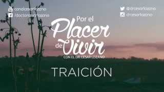 """""""Traición"""" Por el Placer de Vivir con el Dr. César Lozano"""