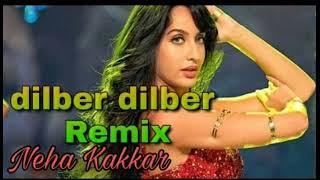 dilber dilber 2.0  remix song Neha Kakkar