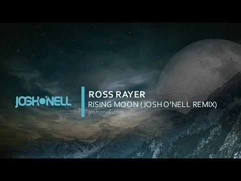 Ross Rayer - Rising Moon (Josh O'Nell Remix)