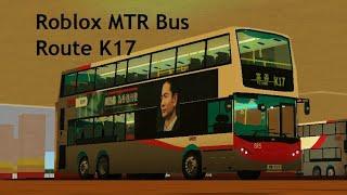 [4x] Roblox Hong Kong MTR Bus K17 POV / Front View Timelapse