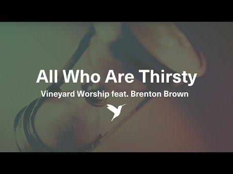 All Who Are Thirsty - Vineyard Worship...