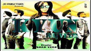 Kyun RAJ VEER | Latest Hindi Rap Song 2017 | Official Music .